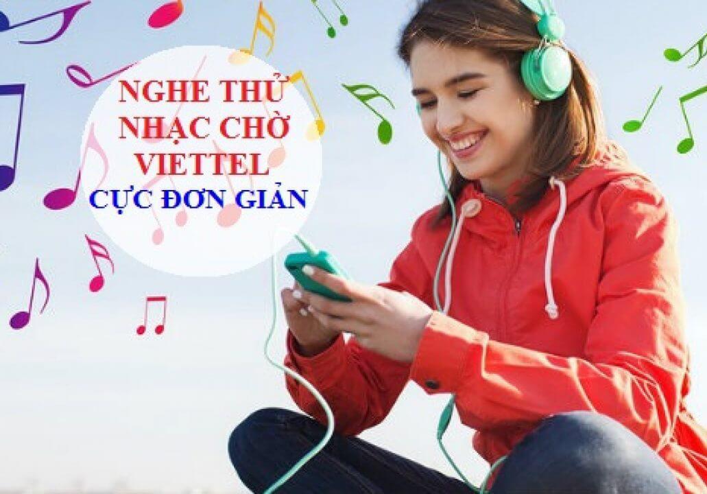 Cách nghe thử nhạc chờ Viettel đơn giản và nhanh chóng